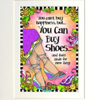 "You can't buy happiness, but… You Can Buy Shoes… (and that's kinda the same thing) – 8 x 10 Matted ""Gifty"" Art Print with story on the back (16×20 also available)"