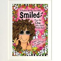 "I'd Rather be the One Who Smiled …than the One who Didn't Smile Back  — Choose to be happy… Choose JOY! – 8 x 10 Matted ""Gifty"" Art Print with a story on the back (16×20 also available"