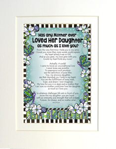 Loved her Daughter art print matted