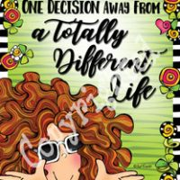 """You're Always One Decision Away From a Totally Different Life – 8 x 10 Matted """"Gifty"""" Art Print with a story on the back"""