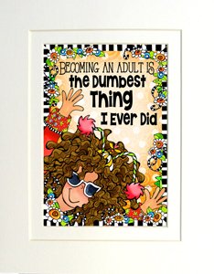 Dumbest Thing Art Print matted