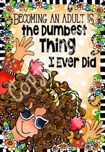 Dumbest Thing Art Print