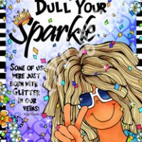 "Don't Let Anyone Dull You Sparkle (Sparkle) – 8 x 10 Matted ""Gifty"" Art Print with story on the back (16×20 also available)"