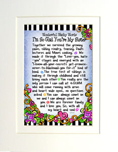 Glad your my Sister art print matted