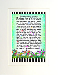 Wisdom for New Mom art print matted