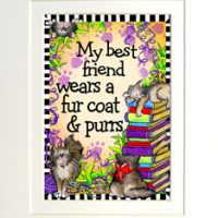 """My Best Friend wears a fur coat & purrs (CAT) – 8 x 10 Matted """"Gifty"""" Art Print with story on the back"""