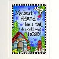 """My best friend has a tail & cold, wet nose! (DOG) – 8 x 10 Matted """"Gifty"""" Art Print with a story on the back"""