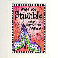 "When You Stumble make it part of the Dance – 8 x 10 Matted ""Gifty"" Art Print with a story on the back (16×20 also available)"