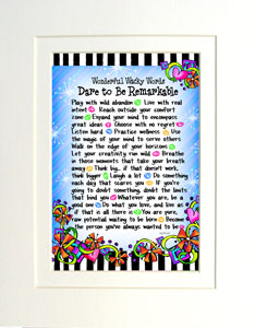 Dare to be remarkable art print matted