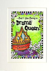 Drama Queen art print matted