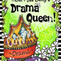 "But I Like being a Drama Queen! – 8 x 10 Matted ""Gifty"" Art Print with a story on the back"