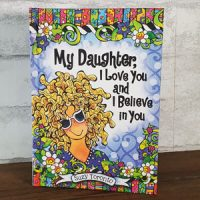 My Daughter, I Love You and I Believe in You – Hardcover Book
