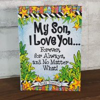 My Son, I Love You Forever, for Always, and No Matter What!  – Hardcover Book