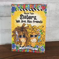 More Than Sisters, We Are Also Friends – Hardcover Book