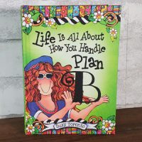 Life Is All about How You Handle Plan B – Hardcover Book