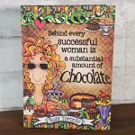 Behind every successful woman is a substantial amount of chocolate – Hardcover Book