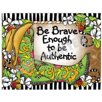 Be Brave Enough to be Authentic – (TingleBoots) Note Cards