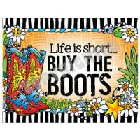 Life is short… BUY THE BOOTS – (TingleBoots) Note Cards