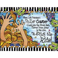 When Life Becomes a Roller Coaster… Climb into the Front Seat, Throw Your Arm in the Air & Enjoy the Ride!  – Note Cards