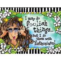 I may do foolish things… But I do them with Enthusiasm! – Note Cards