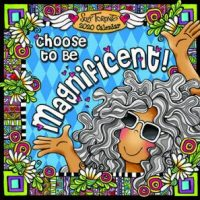 Choose to be Magnificent – 2020 Calendar (12 x 12)