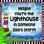 Read more about the article Maybe You're the Lighthouse in Someone Else's Storm