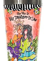 She Who Is My Daughter-In-Law – 16 oz. Stainless Steel Tumbler