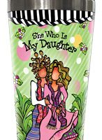 She Who Is My Daughter – 16 oz. Stainless Steel Tumbler