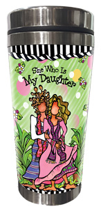 She Who is My Daughter - stainless steel tumbler - FRONT