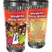 Celebrating the Sacred Sisterhood of Wonderful Wacky Women – 16 oz. Stainless Steel Tumbler