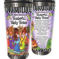 The Sacred Sisterhood of Wonderful Wacky Women – Stainless Steel Tumbler