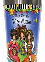 They Who are Wise Women (Christmas) – Stainless Steel Tumbler
