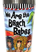 We Are the Beach Babes – Stainless Steel Tumbler