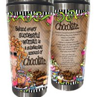 Behind every successful woman is a substantial amount of Chocolate – (w FREE Coaster) 16 oz. Stainless Steel Tumbler