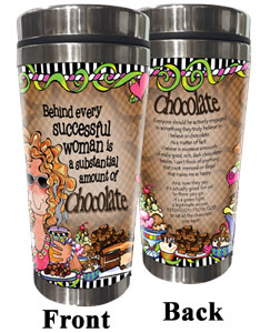 Behind every successful woman is a substantial amount of chocolate - stainless steel tumbler