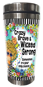 Crazy Brave & Wicked Strong Stainless Steel Tumbler - FRONT