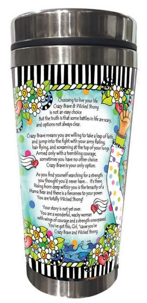 Crazy Brave & Wicked Strong Stainless Steel Tumbler - BACK
