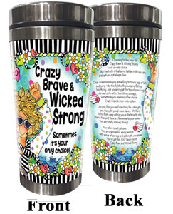 Crazy Brave & Wicked Strong Stainless Steel Tumbler