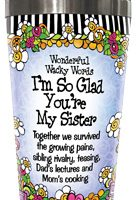 I'm So Glad You're My Sister – Stainless Steel Tumbler