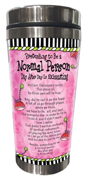 Pretending to be Normal - Stainless steel tumbler - BACK