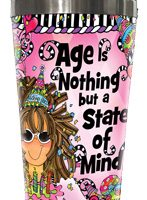 Age is Nothing but a State of Mind – Stainless Steel Tumbler