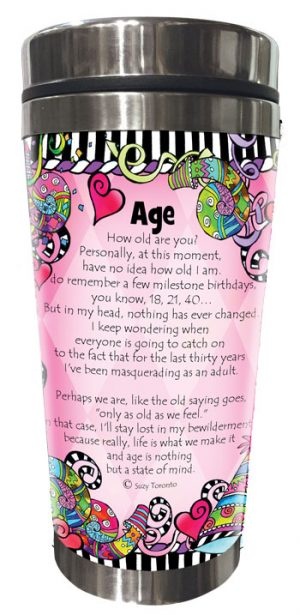 Age is Nothing but a State of mind Tumbler - BACK