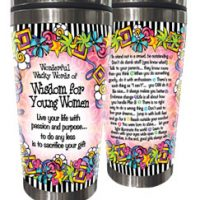 Wonderful Wacky Words of Wisdom for Young Women – Stainless Steel Tumbler