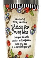Wonderful Wacky Words of Wisdom for Young Men – 16oz. Stainless Steel Tumbler