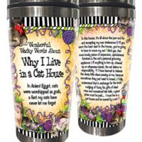 Wonderful Wacky Words About Why I Live in a Cat House – Stainless Steel Tumbler