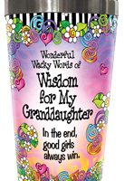 Wonderful Wacky Words of Wisdom for MY Granddaughter – Stainless Steel Tumbler