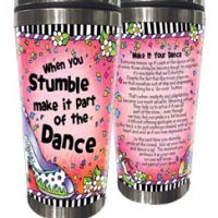 When you Stumble make it part of the Dance – (w FREE Coaster) Stainless Steel Tumbler