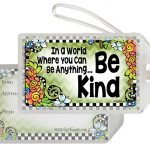 In a World Where You Can Be Anything… Be Kind – Bag Tag