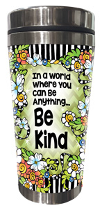 Be Kind - Stainless Steel Tumbler - FRONT