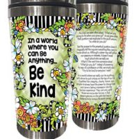 In a World Where You Can Be Anything… Be Kind – 16oz. Stainless Steel Tumbler